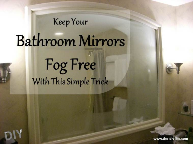 Keep your bathroom mirrors fog free with this simple trick