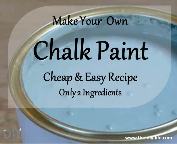 Make your own chalk paint, cheap and easy recipe
