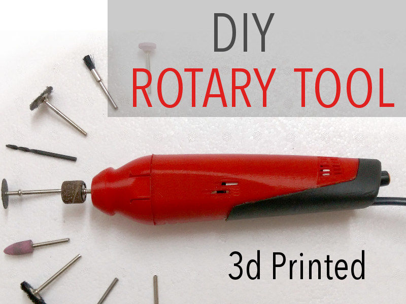 Make Your Own 3D Printed Dremel-Style Rotary Tool