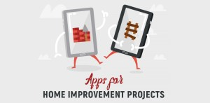 Our Favorite Apps For Home Improvement Projects