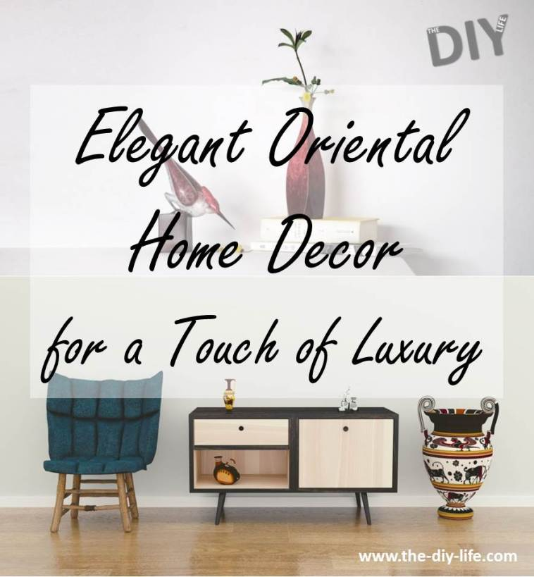 Elegant Oriental Home Decor For A Touch Of Luxury