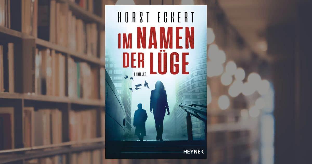 """""""Im Namen der Lüge"""" - Krimi von Horst Eckert"""
