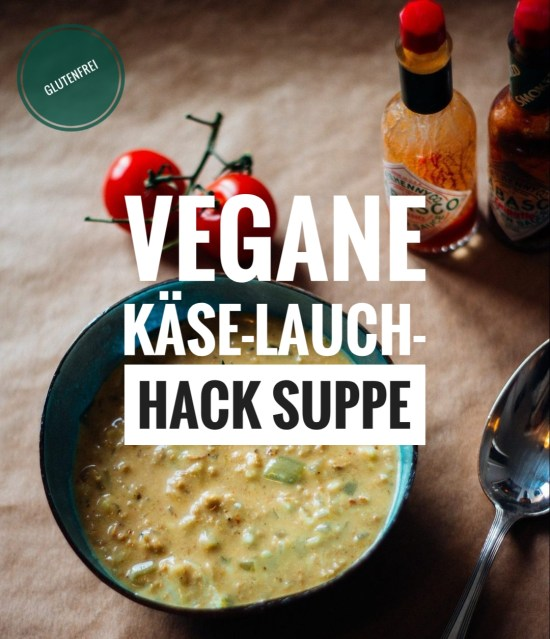 Vegane Käse-Lauch-Hack-Suppe