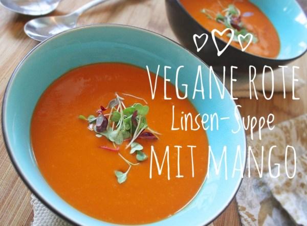 Vegane Rote-Linsen-Suppe mit Mango