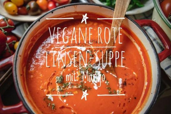 Vegane Rote Linsen-Suppe mit Mango
