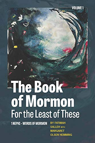 """Abstract book cover for the book """"The Book of Mormon For the Least of These: 1 Nephi - Word of Mormon by Fatimah Salleh with Margaret Olsen Hemming."""""""