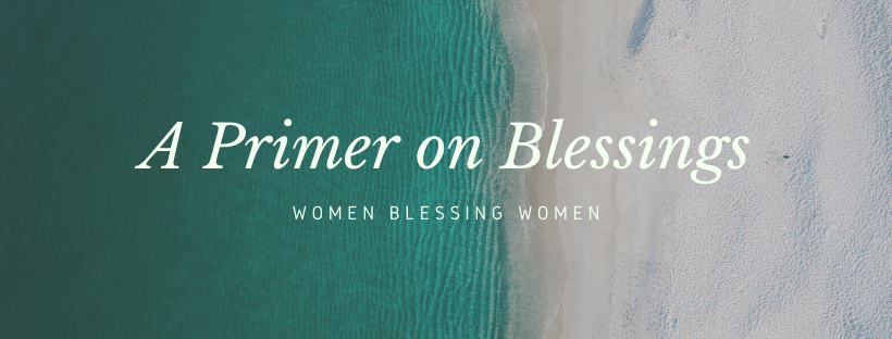 """Image of the ocean meeting a beach with the text """"A Primer on Blessings: women blessing women."""""""
