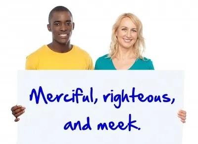 Merciful, righteous and meek © stockimages | freedigitalphotos.net