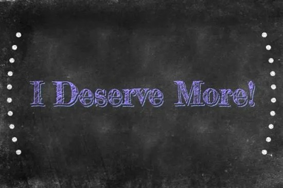 You're Not Getting What You Deserve