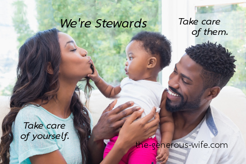 We're Stewards - Take care of yourself. Take care of them.
