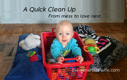 A Quick Clean Up - From mess to love nest.