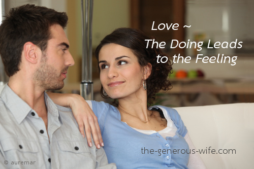 Love ~ The Doing Leads to the Feeling