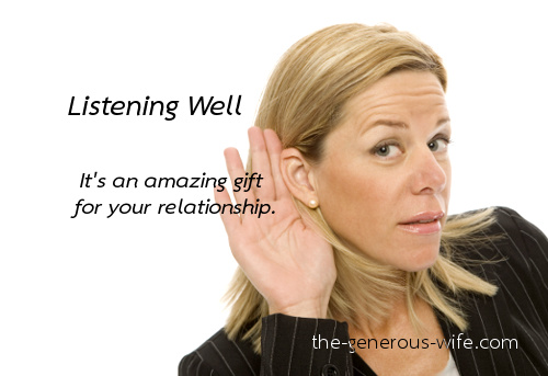 Listening Well - It's an amazing gift for your relationship.