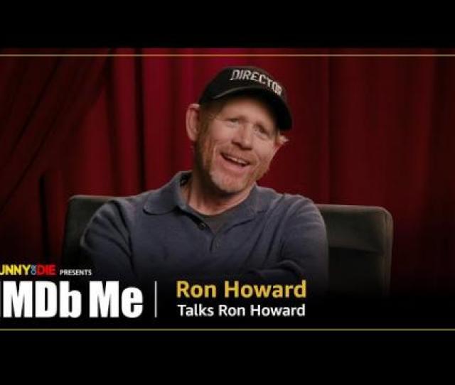 0941 Ron Howard Talks Ron Howard Funny Or Die Presents Imdb Me