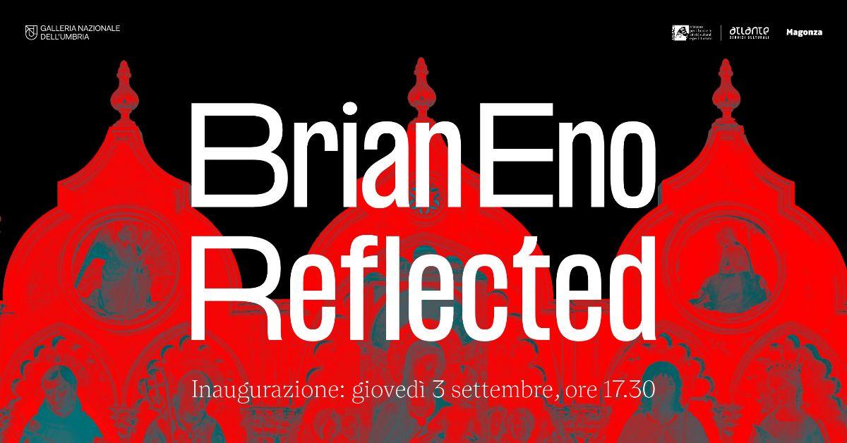 Le Lightboxes di Brian Eno e le opere della Galleria nazionale: giovedì 3 settembre anteprima di 'Reflected' | The Mag