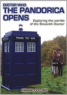 Doctor Who: The Pandorica Open - Exploring the worlds of the Eleventh Doctor