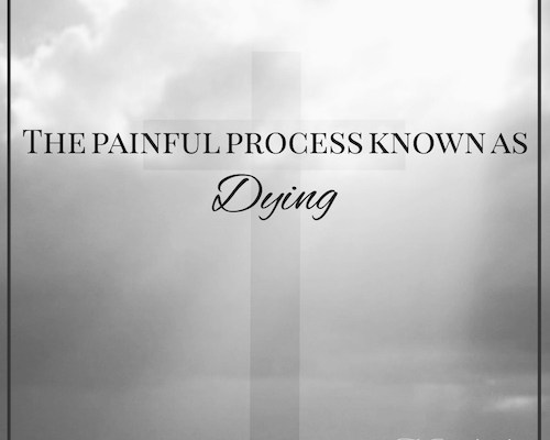 The painful process known as dying