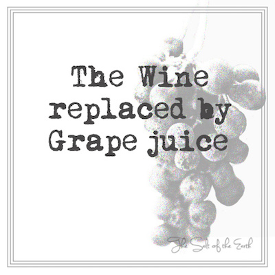 wine replaced by grape juice, communion