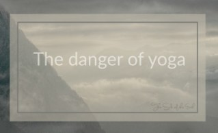 The danger of yoga