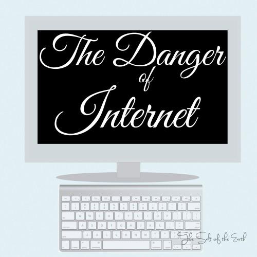 The danger of internet
