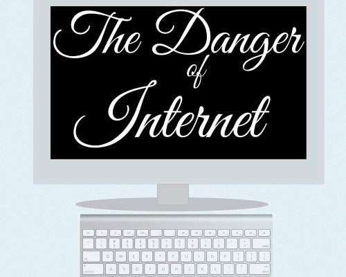 danger of internet