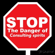 danger of consulting spirits