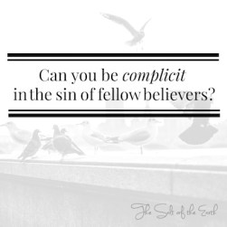 Can you be complicit in the sin of fellow believers?