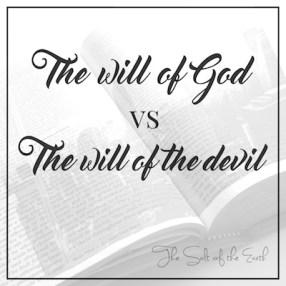 will of God vs will of the devil