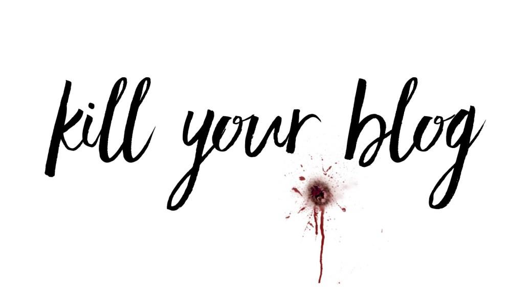 killyourblog