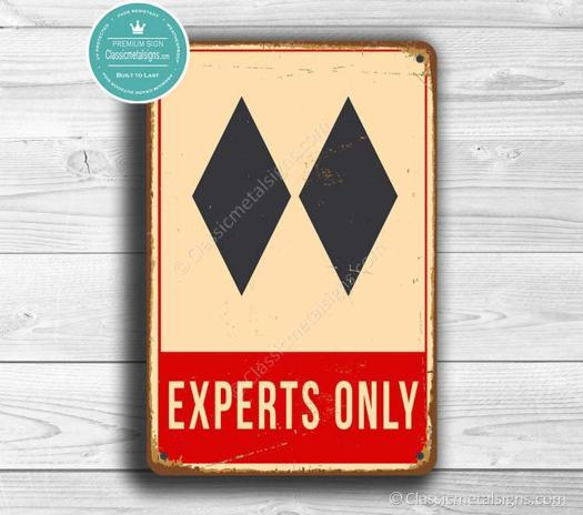 Experts Only sign Etsy. What to buy to the skier or boarder at heart for Christmas