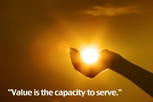 Value is the Capacity to Serve