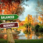 Overcoming Burnout, The Solution Is At Your Fingertips!
