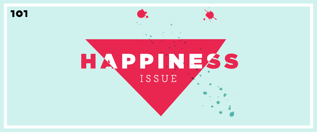 "Life : Editor's Note ""Happiness Issue"""
