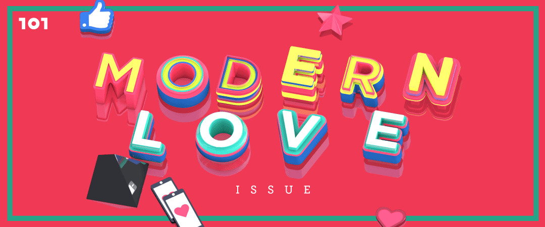 "Life : Editor's Note ""Modern Love Issue"""