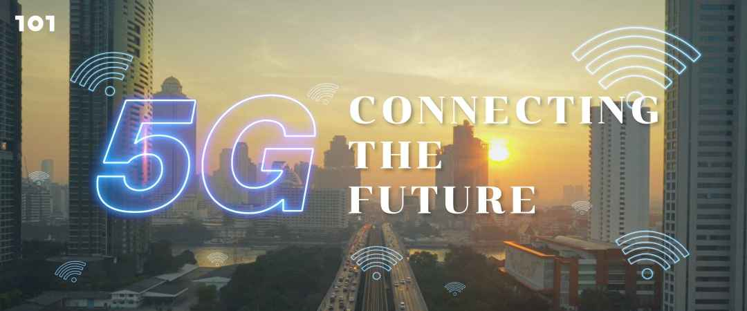 5G : Connecting the Future
