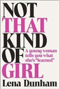 Lena Dunham's Not That Kind Of Girl - the10principles