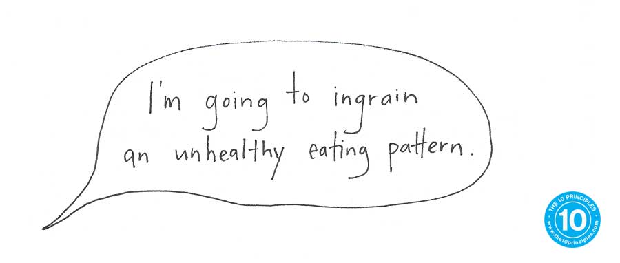 stop dieting - I'm going to ingrain an unhealthy eating pattern