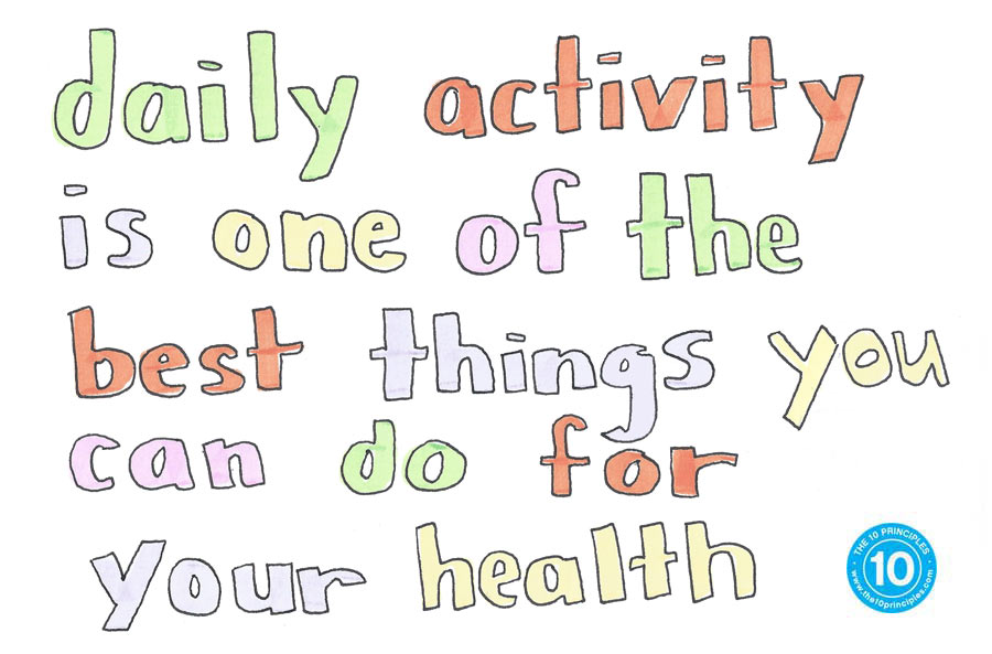how much exercise - daily activity is one of the best things you can do for your health