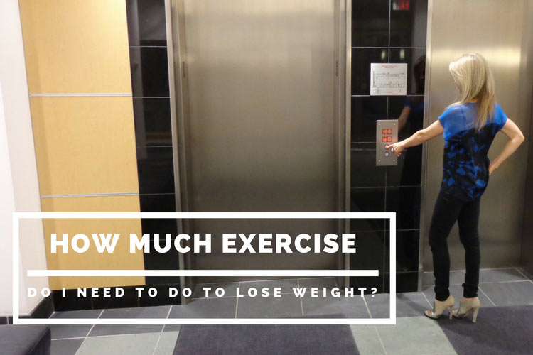 how much exercise do I need to do to lose weight?