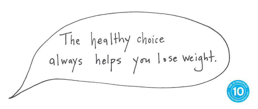 The healthy choice always helps you lose weight