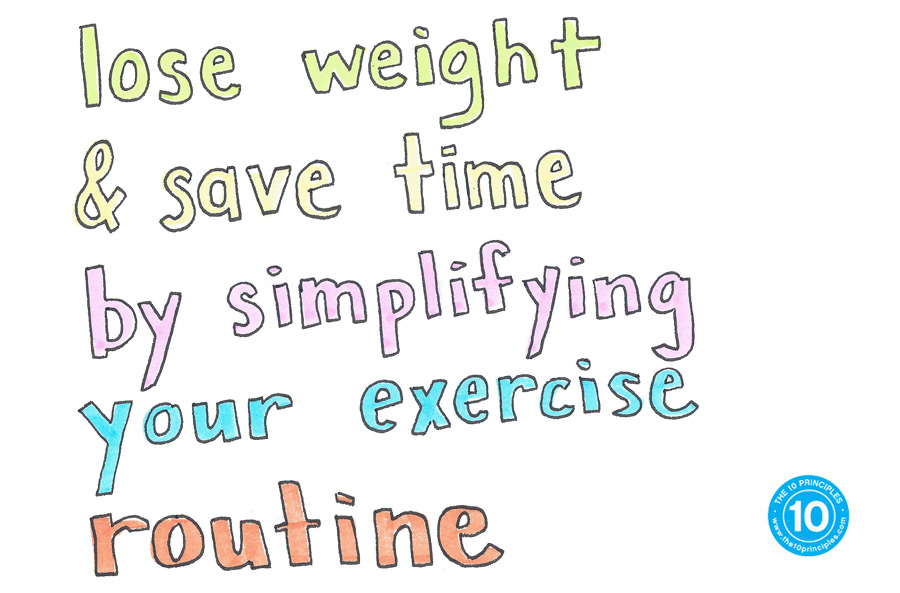Lose weight and save time by simplifying your exercise routine