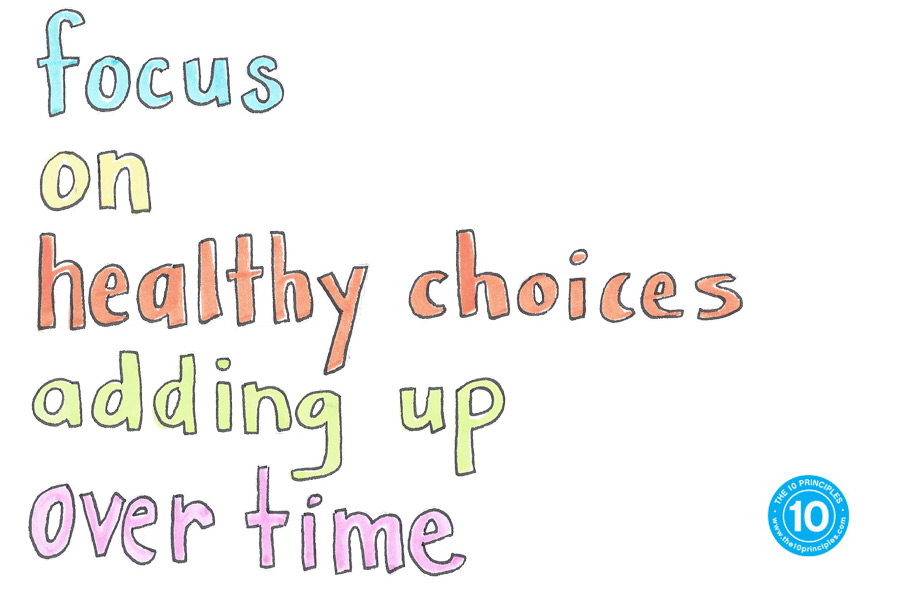 Focus on healthy choices adding up over time