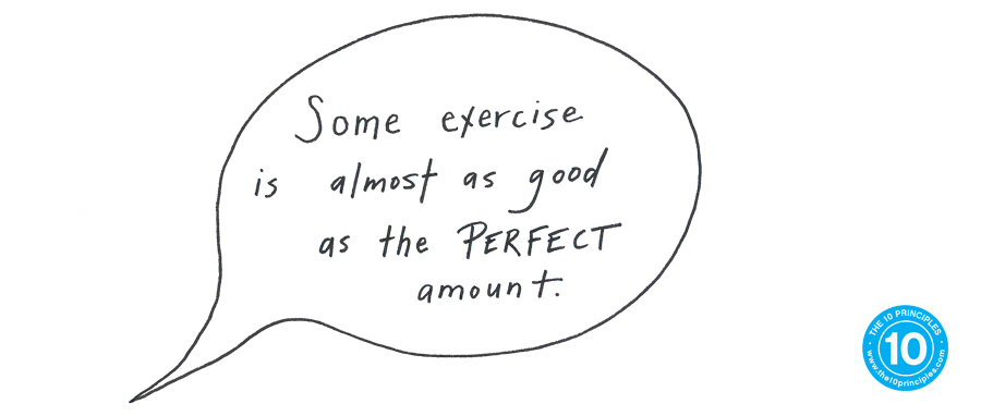 Some exercise is almost as good as the perfect amount
