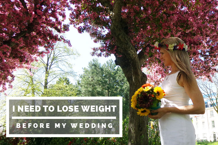 I need to lose weight before my wedding