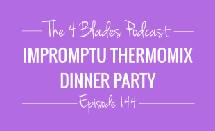 Impromptu Thermomix Dinner Party Recipes