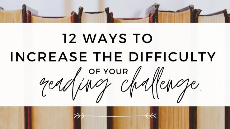 12 ways to make your reading challenge more challenging