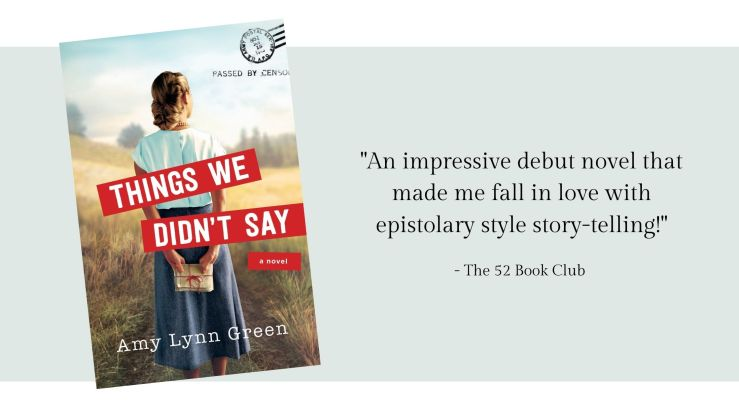 "Things We Didn't Say book cover with quote from The 52 Book Club ""an impressive debut novel that made me fall in love with epistolary style story-telling."""