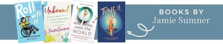 Books by Jamie Sumner -- featuring four book covers: Roll With It, Unbound, Eat Sleep Save the World, Tune it Out