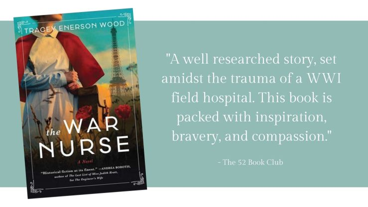The War Nurse -- a well researched story, set amidst the trauma of a WWI field hospital. This book is packed with inspiration, bravery, and compassion.