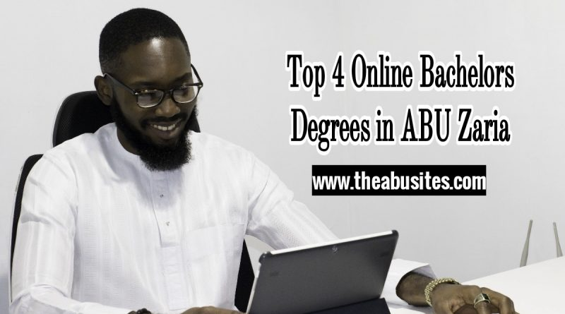 Top 4 Online Bachelors Degrees in ABU Zaria